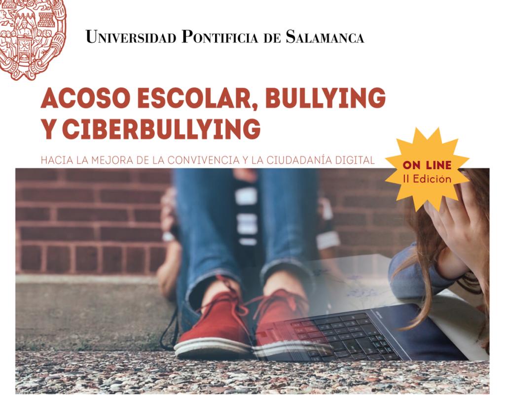 Acoso escolar online - bullying y ciberbullying - convivencia y la ciudadanía digital - Universidad Pontificia de Salamanca