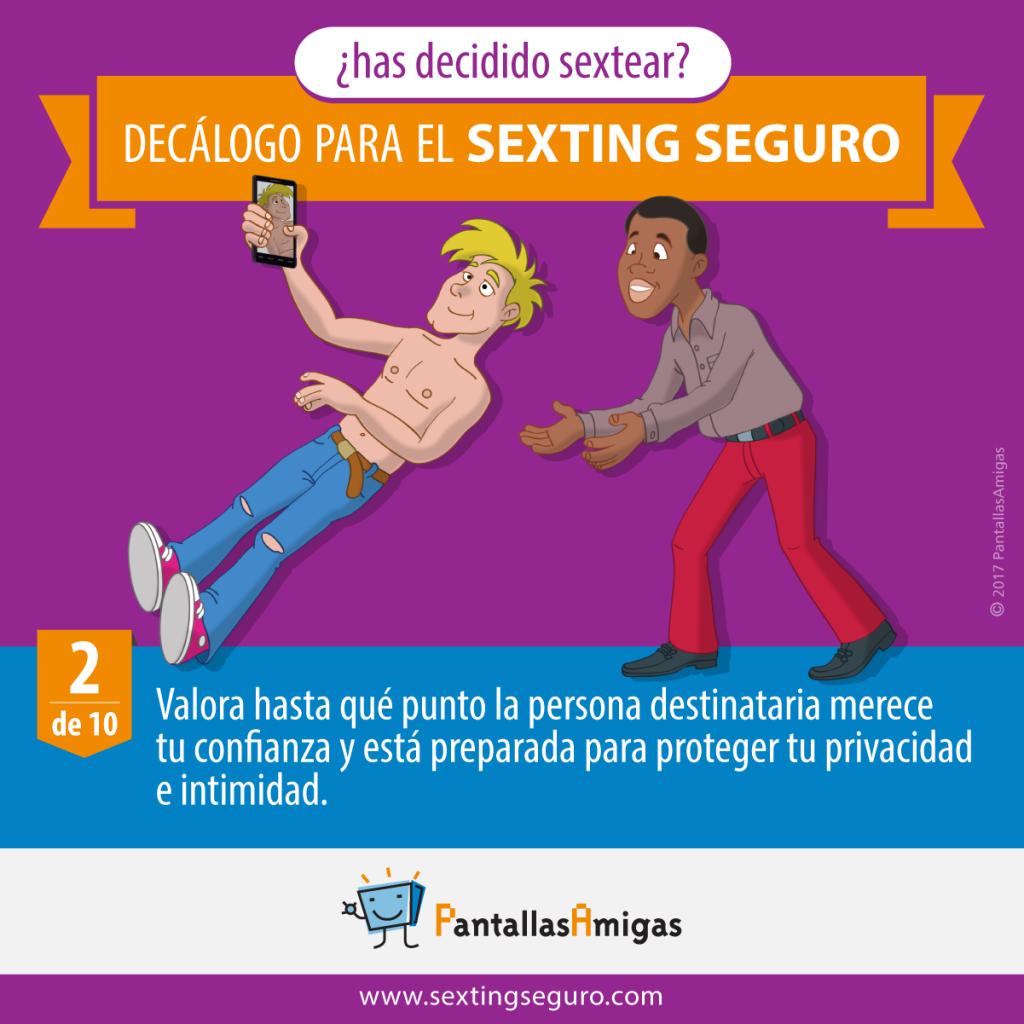 Valora hasta qué punto la persona destinataria merece tu confianza y está preparada para proteger tu privacidad e intimidad